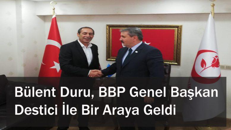 Bülent Duru, BBP Genel Başkan Destici İle Bir Araya Geldi