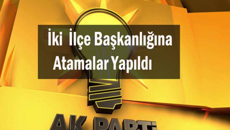 Ak Parti Tutak ve Eleşkirt İlçe Başkanları Ataması Yapıldı