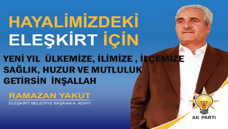 Eleşkirt Adayı Ramazan Yakut'tan Yeni Yıl Mesajı