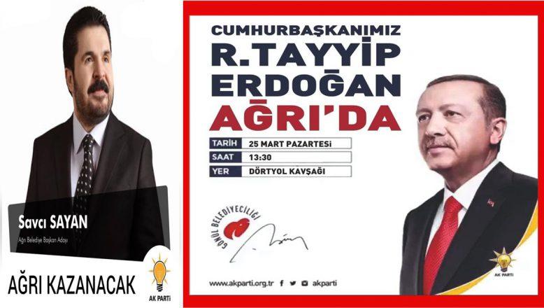 Cumhurbaşkanı Erdoğan, 25 Mart Pazartesi Günü Ağrı'da