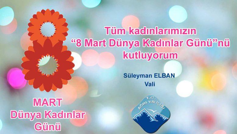 Vali Elban 8 Mart Dünya Kadınlar Günü Nedeniyle Bir Mesaj Yayımladı
