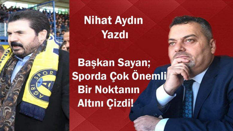 Başkan Sayan; Sporda Çok Önemli Bir Noktanın Altını Çizdi!