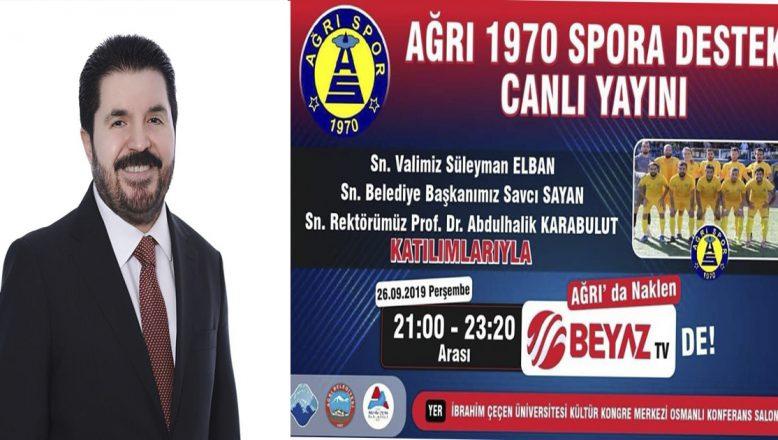 Ağrı Belediye Başkanı Savcı Sayan'dan Ağrı 1970 Spor'a Destek Çağrısı