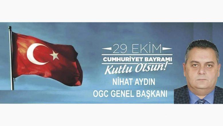 OGC Başkanı Aydın'dan 29 Ekim Cumhuriyet Bayramı Kutlama Mesajı