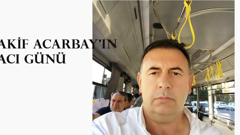 Acarbay ailesinin acı günü