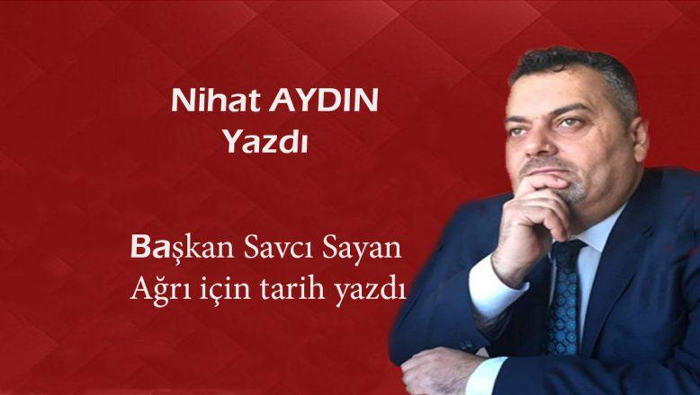 Başkan Savcı Sayan, Ağrı için tarih yazdı