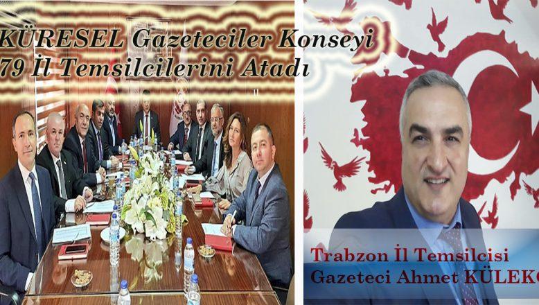 KÜRESEL Gazeteciler Konseyi (KGK) 79 İl'e Temsilcilerini Atadı