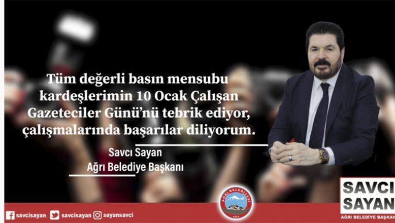 """Ağrı Belediye Başkanı Savcı Sayan'ın """"10 Ocak Çalışan Gazeteciler Günü"""" Mesajı"""