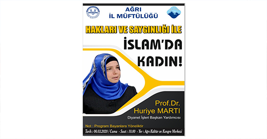 """Prof. Dr. Martı, Ağrı Kültür ve Kongre Merkezinde yapılacak """"İSLAM'DA KADIN"""" Panelinde"""