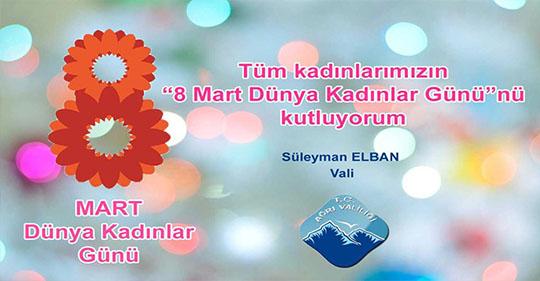 Ağrı Valisi Elban'ın 8 Mart Dünya Kadınlar Günü Mesajı