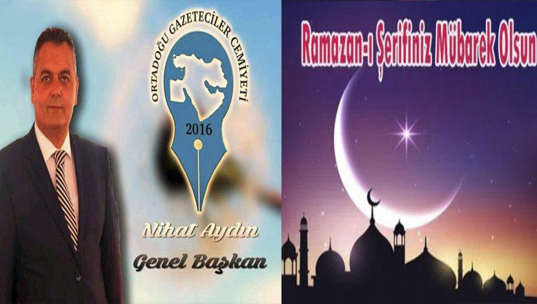 OGC Genel Başkanı Aydın'nın Ramazan Ayı Mesajı