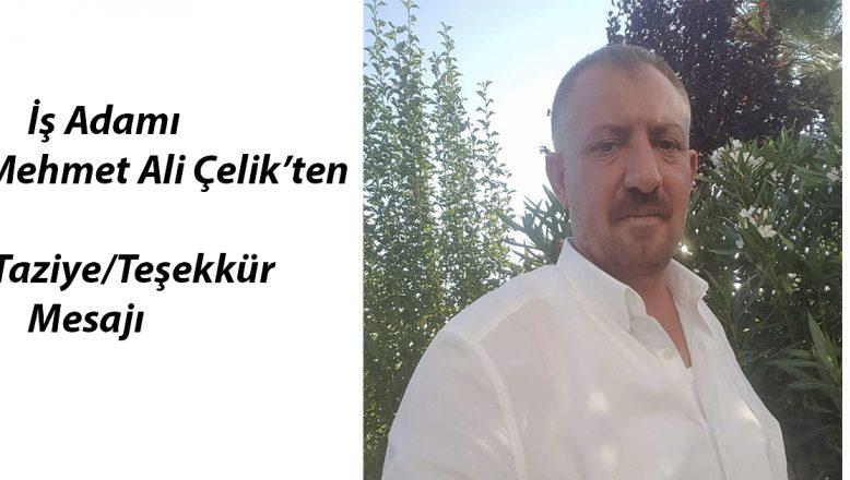 İş Adamı Mehmet Ali Çelik'ten Taziye-Teşekkür Mesajı