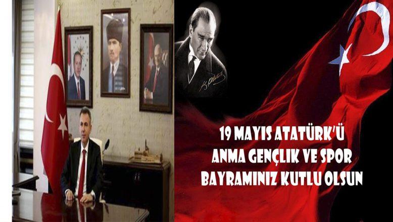 Ağrı Valisi  Elban'ın 19 Mayıs Atatürk'ü Anma ve Gençlik ve Spor Bayramı Kutlama Mesajı