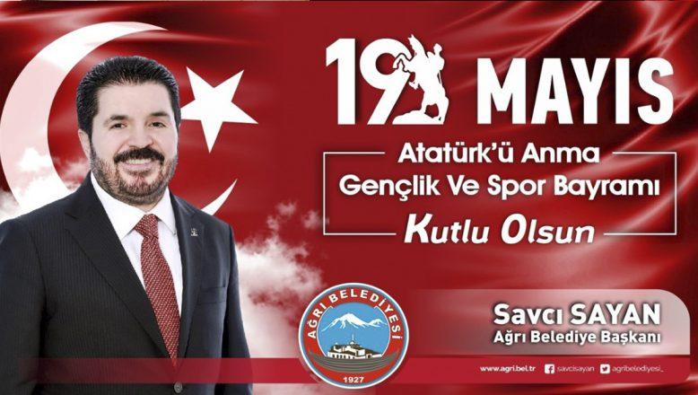 """Başkan Sayan'ın """"19 Mayıs Atatürk'ü Anma Gençlik ve Spor Bayramı""""Kutlama Mesajı"""