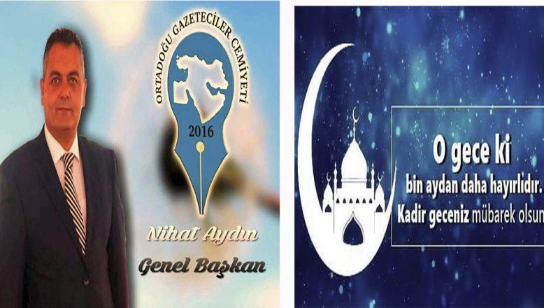 OGC Genel Başkanı Aydın'ın Kadir Gecesi Mesajı