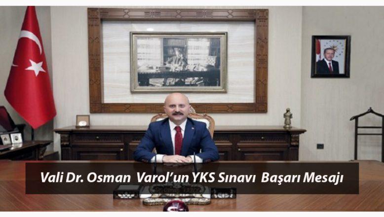 Ağrı Valisi Dr. Osman VAROL'un YKS Sınavı Başarı Mesajı