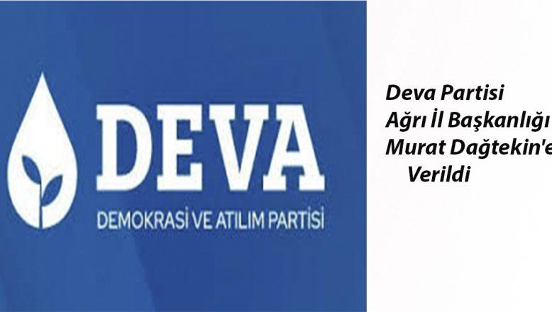 Deva Partisi Ağrı İl Başkanlığı Murat Dağtekin'e Verildi