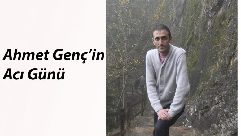 Gazeteci Ahmet Genç'in Acı Günü