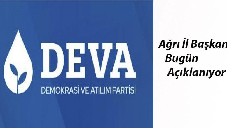 DEVA Partisi Ağrı İl Başkanı Bugün Saat 14:00'de Açıklanıyor
