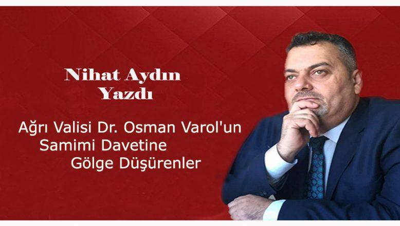 Ağrı Valisi Dr. Osman Varol'un Samimi Davetine Gölge Düşürenler