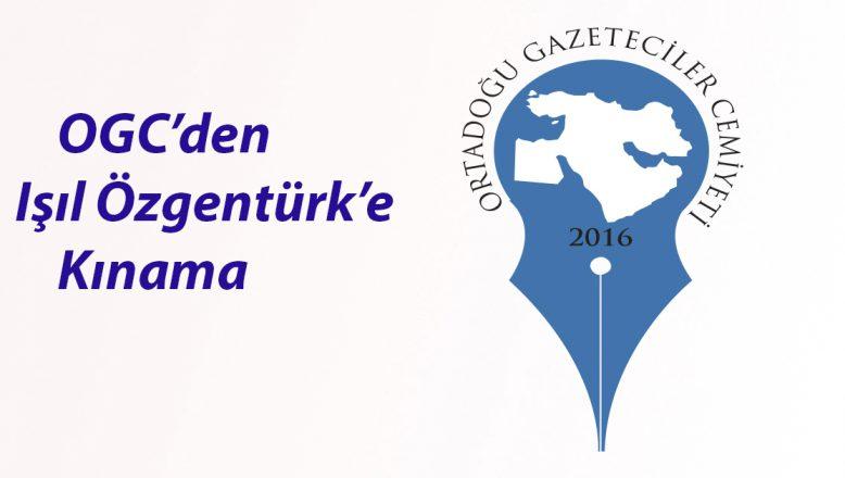 OGC'DEN Işıl Özgentürk'e Kınama