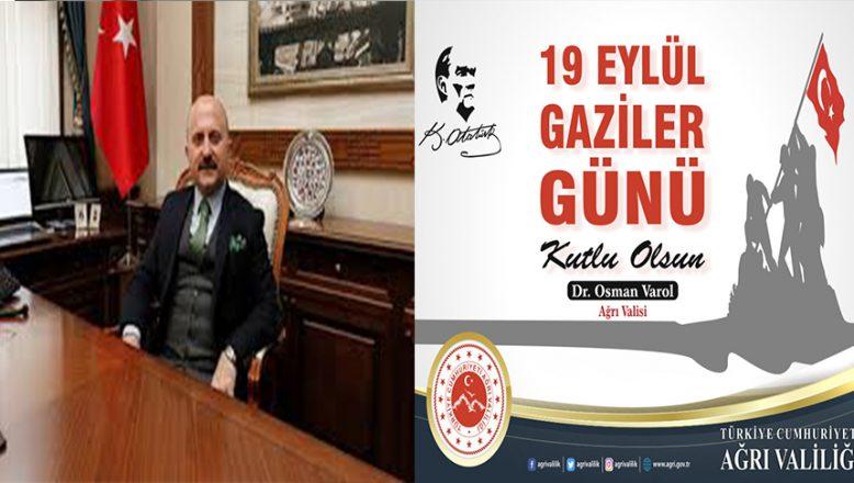 Ağrı Valisi Dr.Osman Varol'un, 19 Eylül Gaziler Günü Mesajı