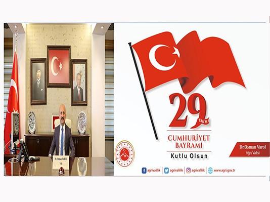 Ağrı Valisi Dr. Osman Varol'un 29 Ekim Cumhuriyet Bayramı Mesajı