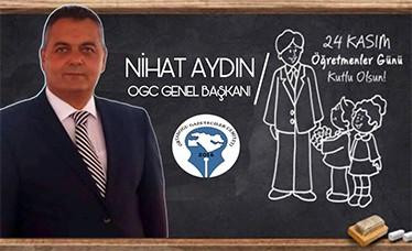 OGC Genel Başkanı Aydın'ın 24 Kasım Öğretmenler Günü Mesajı
