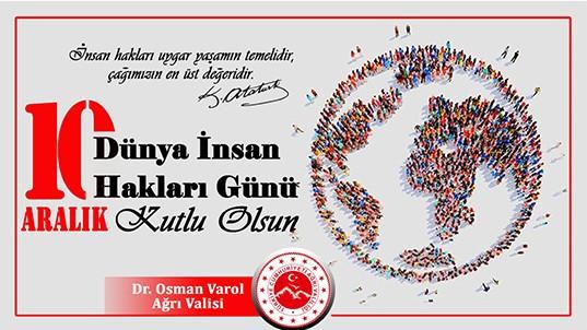 "Ağrı Valisi Varol'un""10 Aralık Dünya İnsan Hakları Günü"" Mesajı"