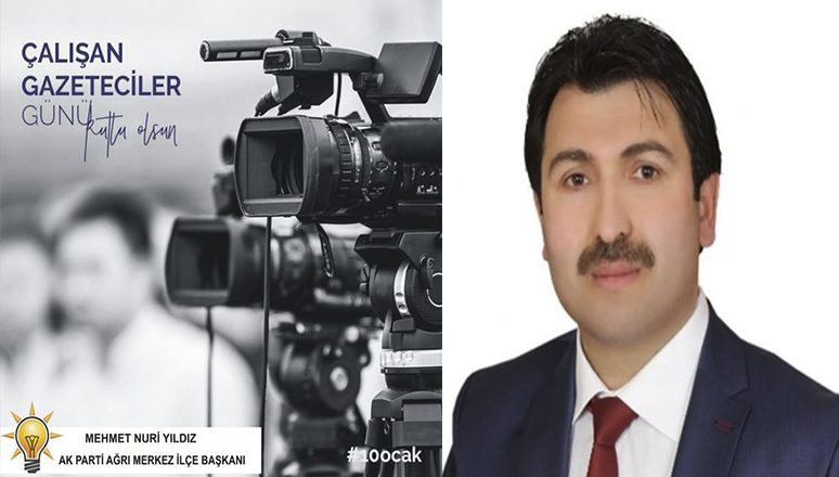 """Ak Parti Merkez İlçe Başkanı Yıldız'ın,"""" 10 Ocak Çalışan Gazeteciler Günü """"Mesajı"""