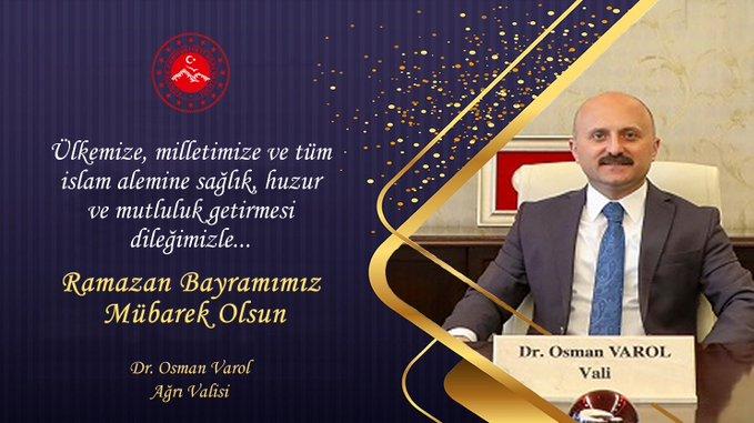 Ağrı Valisi Dr. Osman Varol'un Ramazan Bayramı Mesajı