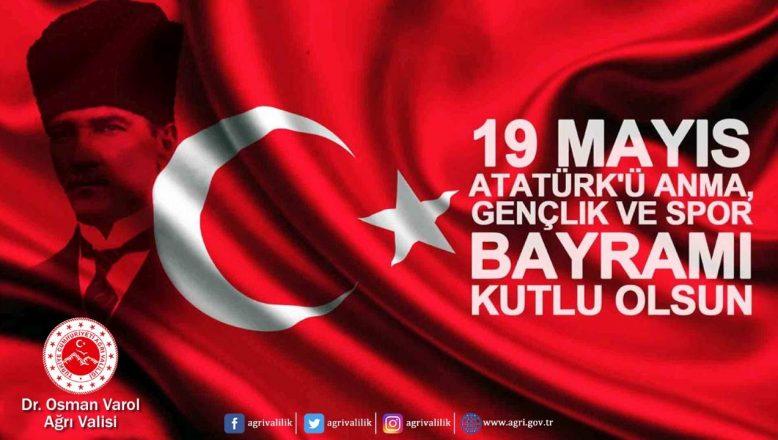 Ağrı Valisi Varol'un19 Mayıs Atatürk'ü Anma Gençlik ve Spor Bayramı Mesajı